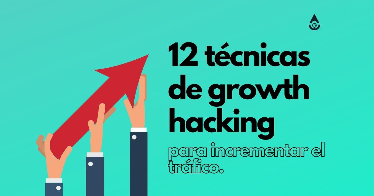 12 tecnicas de growth hacking