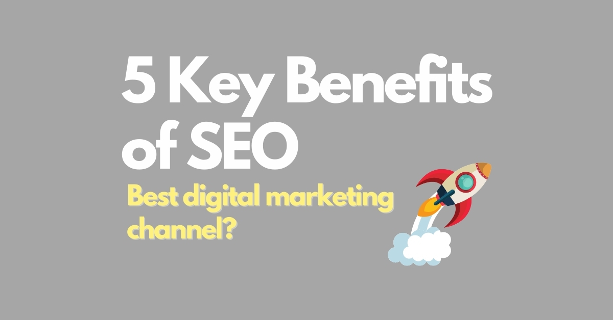 5 Key Benefits of SEO